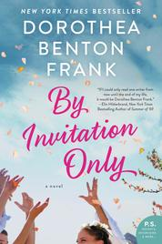 By Invitation Only by Dorothea Benton Frank Cover