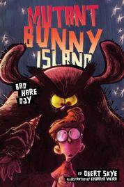 Mutant Bunny Island #2: Bad Hare Day by Obert Skye Cover