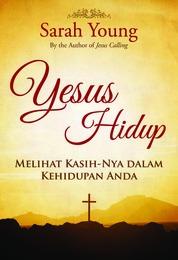Cover Yesus Hidup oleh Sarah Young