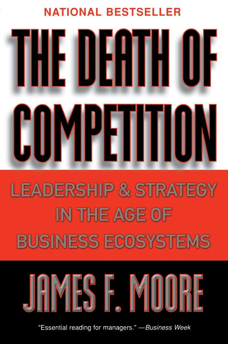Buku Digital The Death of Competition oleh James F. Moore