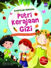 Cover Kumpulan Dongeng Putri Kerajaan Gizi oleh Dyah Umi Purnama