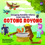 Cover Dongeng Karakter Utama Anak Usia Dini : Gotong Royong oleh Heru Kurniawan & Endah Kusumaningrum