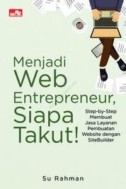 Menjadi Web Entrepreneur, Siapa Takut! by Su Rahman Cover