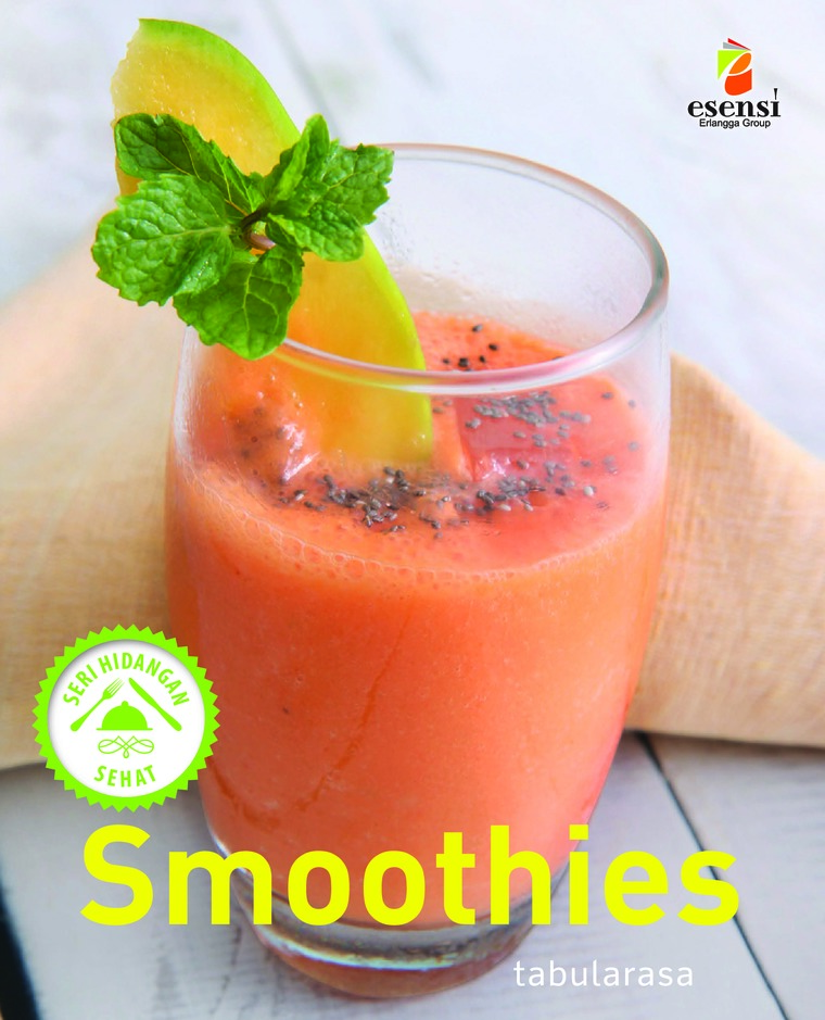Buku Digital Hidangan Sehat : Smoothies oleh Tabularasa