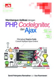 Membangun Aplikasi dengan PHP, Codeigniter, dan Ajax by Sandi Febriyatna Ramadhan & Uus Rusmawan Cover