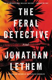 Cover The Feral Detective oleh Jonathan Lethem