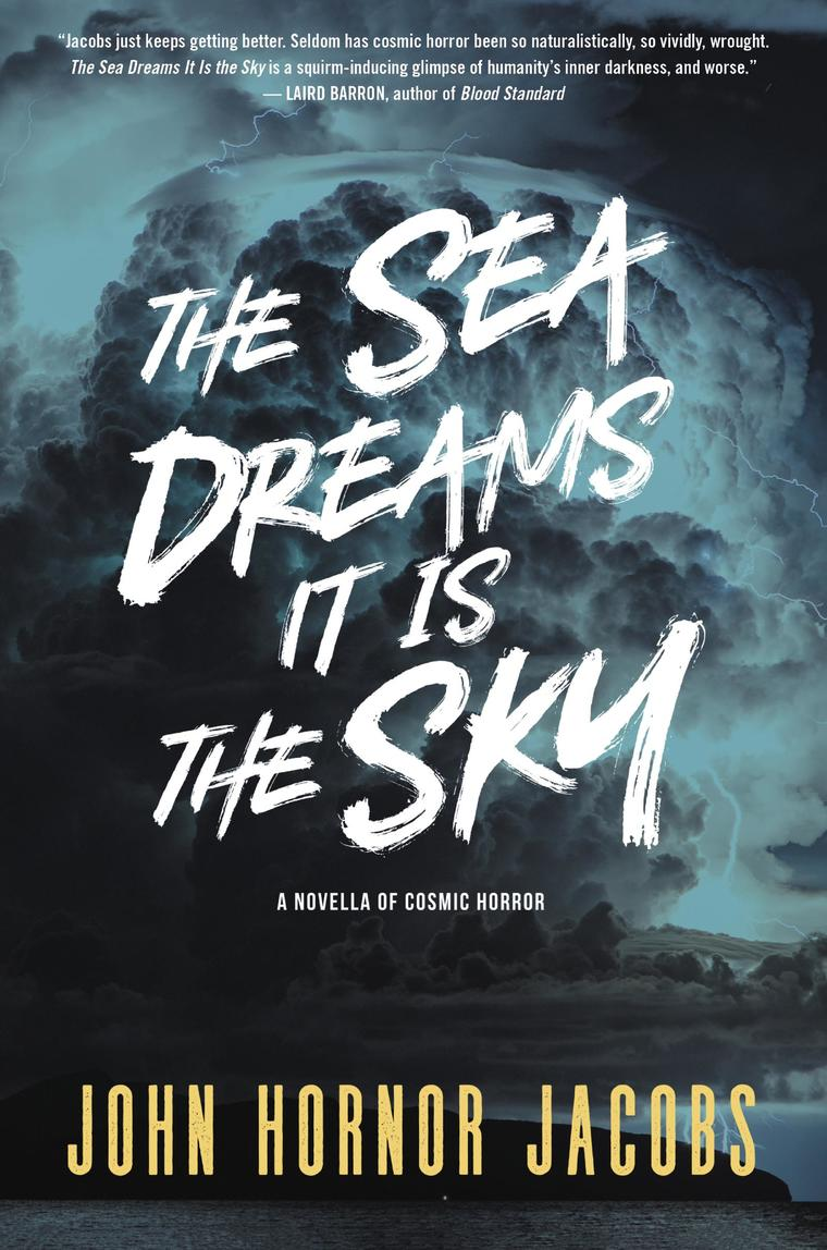 The Sea Dreams It Is the Sky by John Hornor Jacobs Digital Book