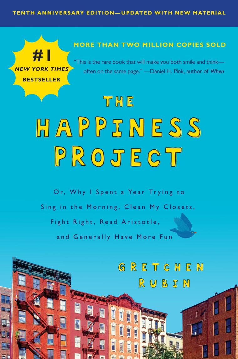 Buku Digital The Happiness Project, Tenth Anniversary Edition oleh Gretchen Rubin