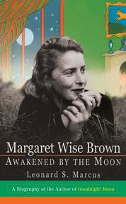 Margaret Wise Brown by Leonard S. Marcus Cover