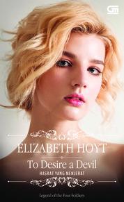 Cover Historical Romance: Hasrat yang Menjerat (To Desire a Devil) oleh Elizabeth Hoyt