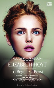 Historical Romance: Pesona yang Memperdaya (To Beguile a Beast) by Elizabeth Hoyt Cover