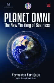 Cover Planet OMNI: The New Yin Yang of Business oleh Hermawan Kartajaya, Jacky Mussry, Edwin Hardi