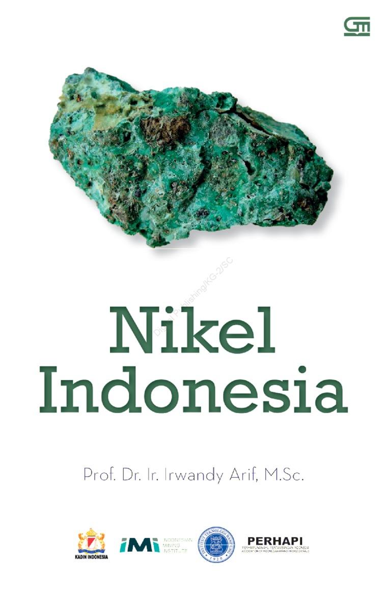 Nikel Indonesia by Prof. Dr. Ir. Irwandy Arif, M. Sc Digital Book