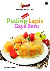 Resep Andalan Ny. Liem Kreasi Puding Lapis Gaya Baru by Chendawati Cover