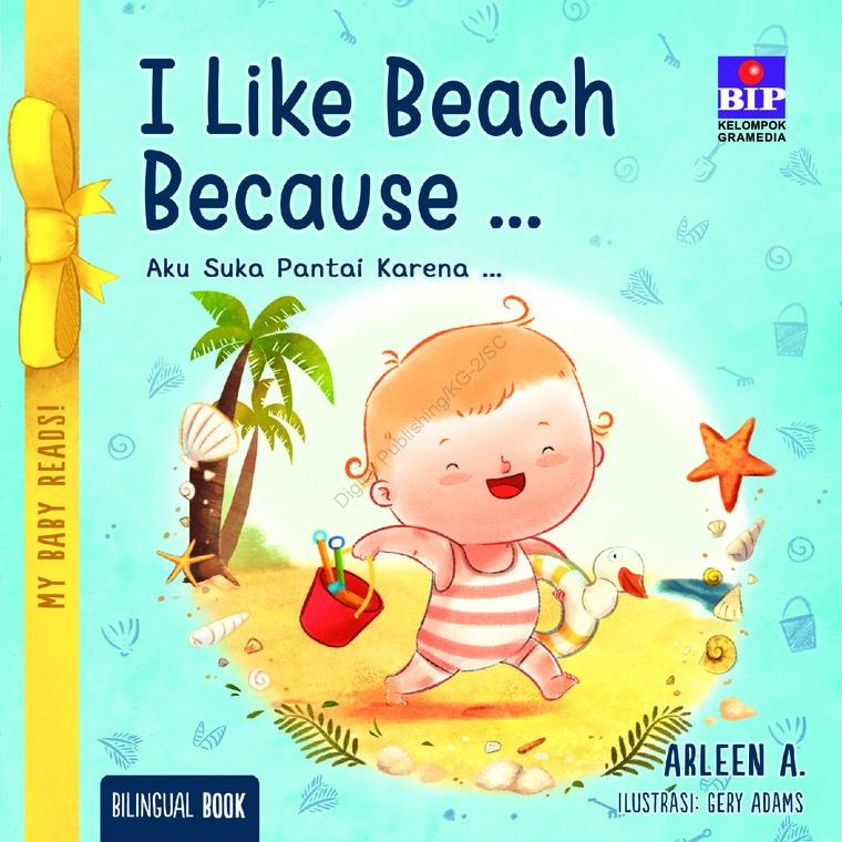 Buku Digital My Baby Reads ! I Like Beach Because oleh Arleen A.