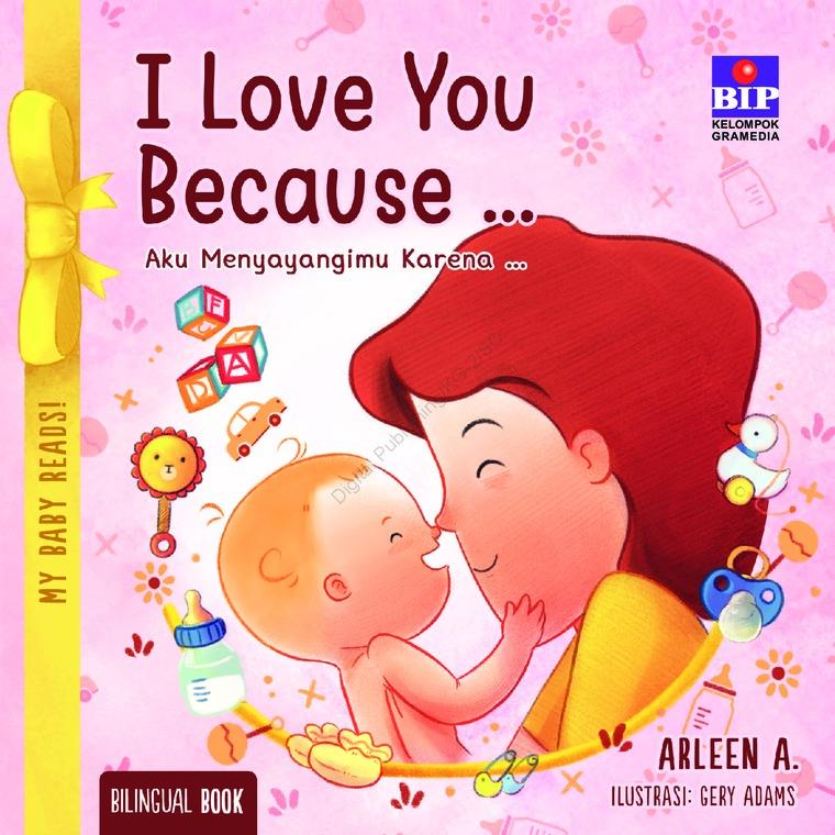 Buku Digital My Baby Reads ! I Love You Because oleh Arleen A.