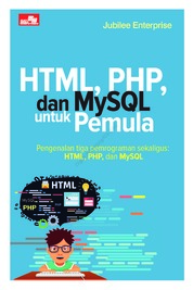 HTML, PHP, dan MySQL untuk Pemula by Jubilee Enterprise Cover