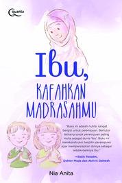Cover Ibu, Kafahkan Madrasahmu oleh Nia Anita