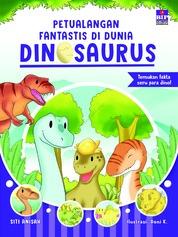 Cover Petualangan Fantastis Di Dunia Dinosaurus oleh Siti Anisah