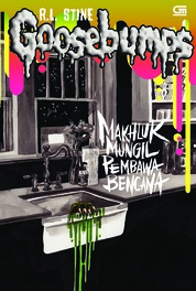 Goosebumps: Makhluk Mungil Pembawa Bencana (It Came from Beneath the Sink) by R.L. Stine Cover
