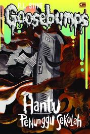 Cover Goosebumps: Hantu Penunggu Sekolah (The Haunted School) oleh R.L. Stine