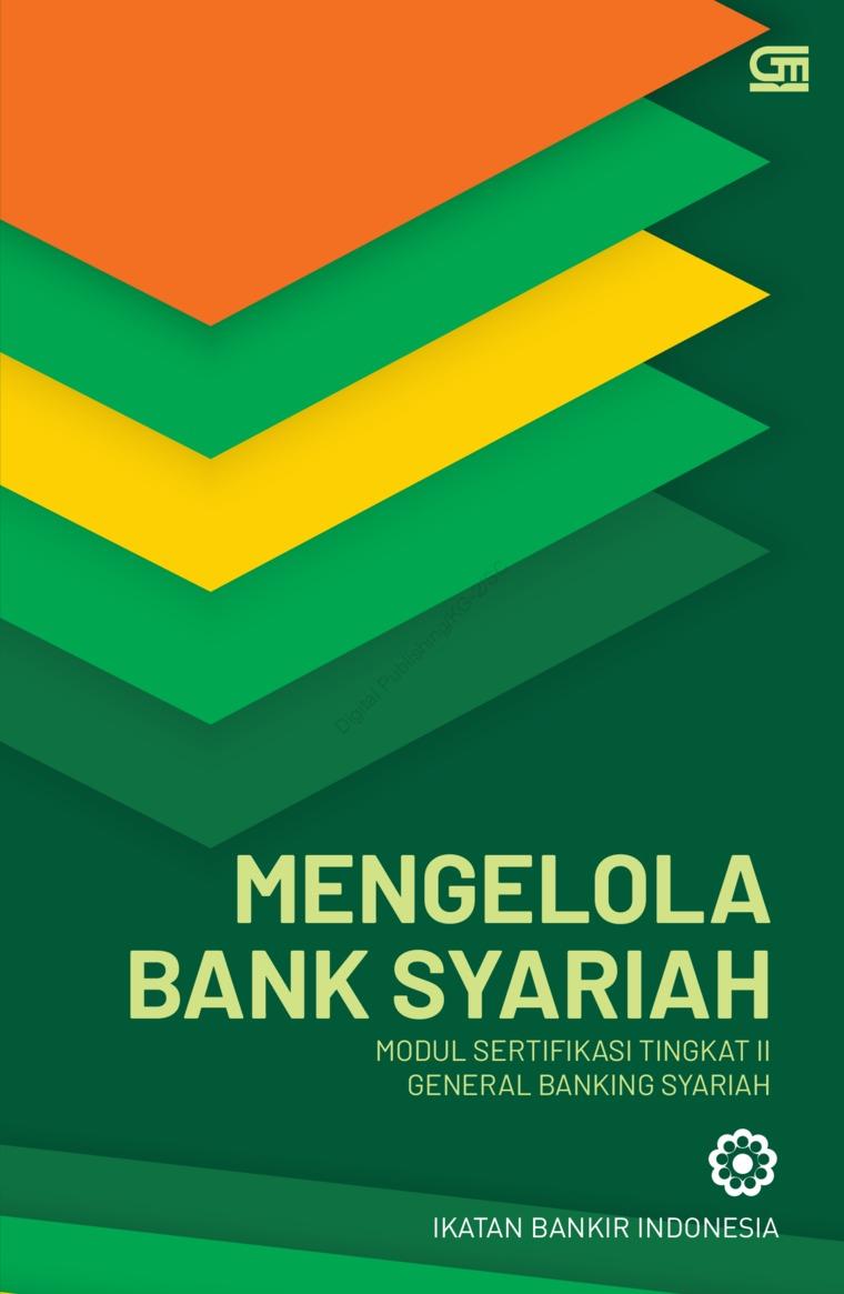 Buku Digital Mengelola Bank Syariah (Cover Baru) oleh Ikatan Bankir Indonesia