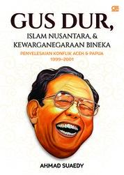 Cover Gus Dur: Islam Nusantara & Kewarganegaraan Bineka oleh Ahmad Suaedy