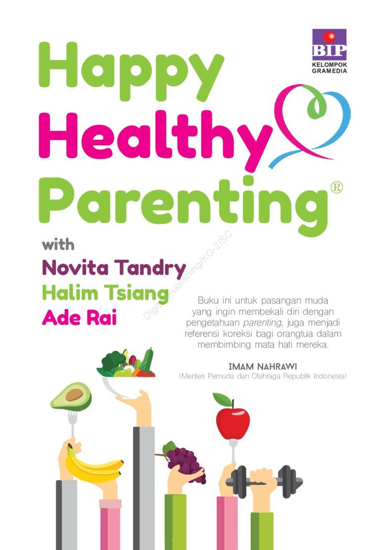 Happy Healthy Parenting by Novia Tandry, Halim Tsiang, Ade Rai Digital Book