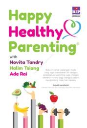 Happy Healthy Parenting by Novia Tandry, Halim Tsiang, Ade Rai Cover