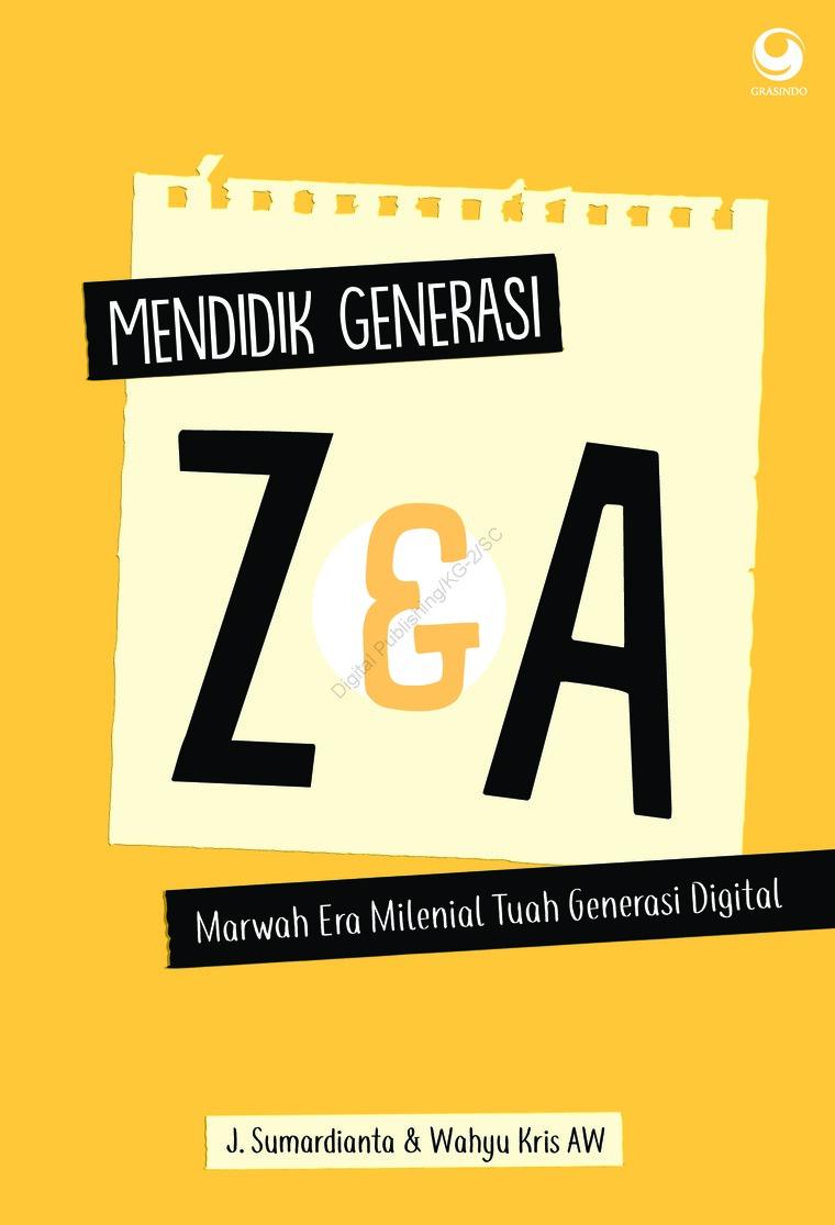 Buku Digital Mendidik Generasi Z dan A oleh J Sumardianta & Wahyu Kris Aw
