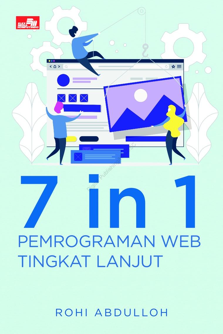 Buku Digital 7 in 1 Pemrograman Web Tingkat Lanjut oleh Rohi Abdulloh