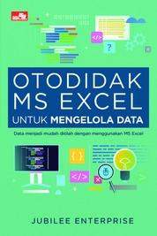 Otodidak MS Excel untuk Mengelola Data by Jubilee Enterprise Cover