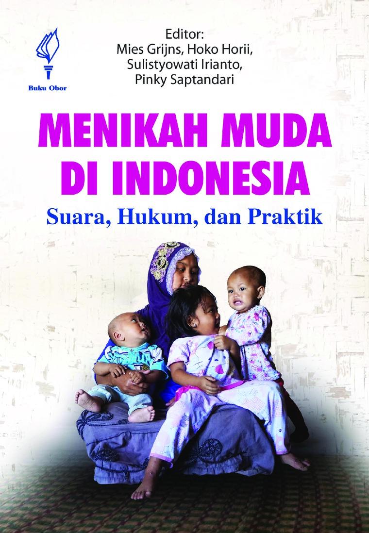 Buku Digital Menikah Muda di Indonesia Suara, Hukum, dan Praktik oleh Mies Grijns, Hoko Horii, Sulistyowati Irianto, dan Pinky Saptandari