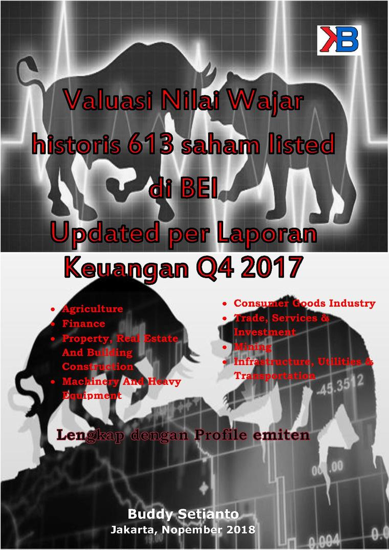 Buku Digital Valuasi Nilai Wajar historis 613 saham listed di BEI Updated per Laporan Keuangan Q4 2017 oleh Buddy Setianto