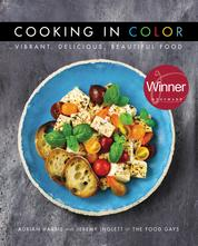 Cooking in Color: Vibrant, Delicious, Beautiful Food by Adrian Harris Cover