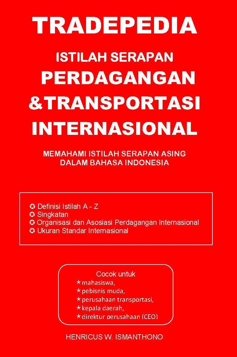 Buku Digital Tradepedia: Istilah Perdagangan & Transportasi Internasional oleh HW Ismanthono