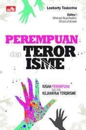 Cover Perempuan dan Terorisme - Kisah Perempuan dalam Kejahatan Terorisme oleh Leebarty Taskarina