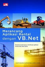 Merancang Aplikasi Rental dengan VB.Net by I Gusti Ngurah Suryantara, S.Kom., M.Kom. Cover