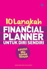 Cover 10 Langkah Menjadi Financial Planner Untuk Diri Sendiri Khusus Ibu Rumah Tangga oleh Nadya Moeliono & Iin Susanto
