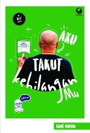Cover Aku Takut Kehilanganmu (Edisi Revisi) oleh Maman Suherman