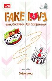 Le Mariage: Fake Love (Aku, Suamiku, dan Gunpla-nya) by Shireishou Cover
