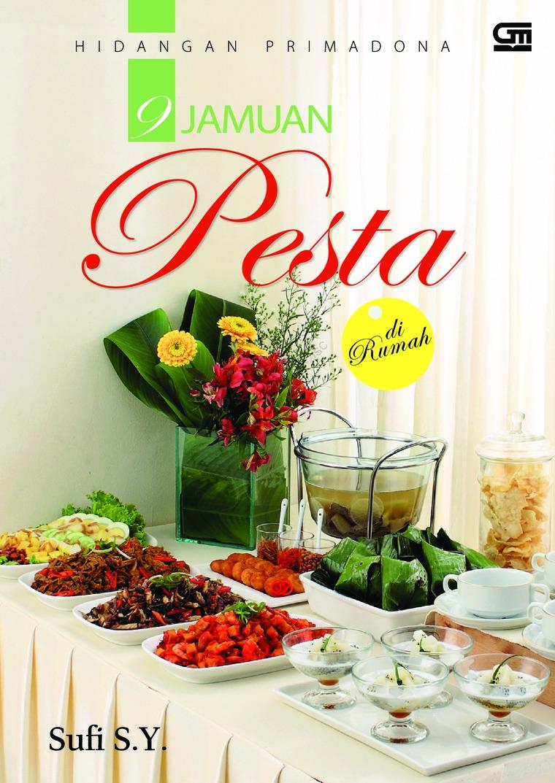 Buku Digital Hidangan Primadona 9 Jamuan Pesta di Rumah oleh Sufi S.Yahyono