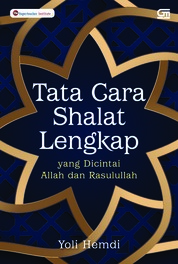 Cover Tata Cara Shalat Lengkap yang Dicintai Allah dan Rasulullah oleh Yoli Hemdi