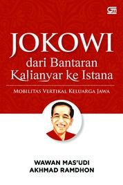 Cover Jokowi dari Bantaran Kalianyar ke Istana oleh Wawan Mas'udi, Akhmad Ramdhoni