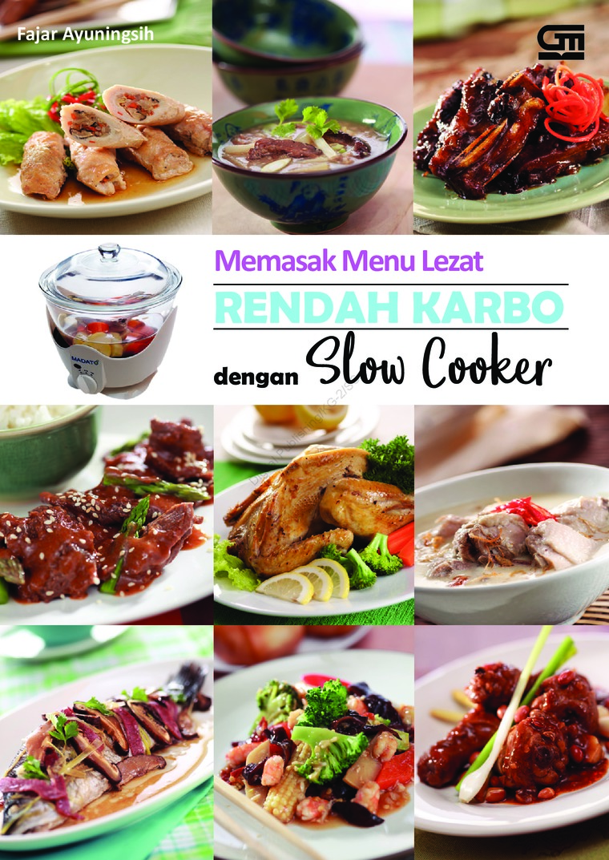 Buku Digital Memasak Menu Lezat Rendah Karbo dengan Slow Cooker oleh Fajar Ayuningsih