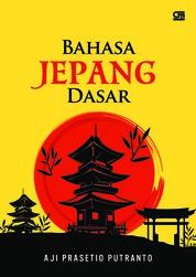 Bahasa Jepang Dasar by Aji Prasetio Putranto Cover