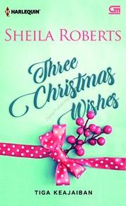 Cover Harlequin: Tiga Keajaiban (Three Christmas Wishes) oleh Sheila Roberts
