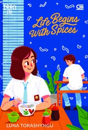 Cover TeenLit: Life Begins with Spices oleh Luna Torashyngu