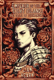 Cover The Tale of Shikanoko#1: Kaisar Delapan Pulau (Emperor of the Eight Islands) oleh Lian Hearn