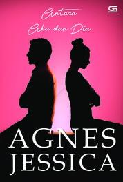 Cover Antara Aku dan Dia oleh Agnes Jessica